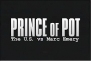 The Prince of Pot: The U.S. vs Marc Emery
