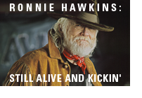 Ronnie Hawkins: Still Alive and Kickin'