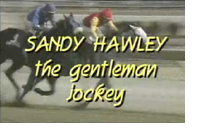 Sandy Hawley: The Gentleman Jockey